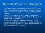 repeater power and bandwidth