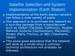 satellite selection and system implementation earth station