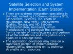 satellite selection and system implementation earth station1