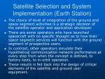 satellite selection and system implementation earth station6