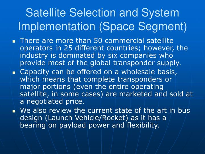 Satellite Selection and System Implementation (Space Segment)