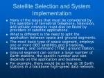 satellite selection and system implementation