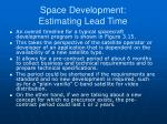 space development estimating lead time1