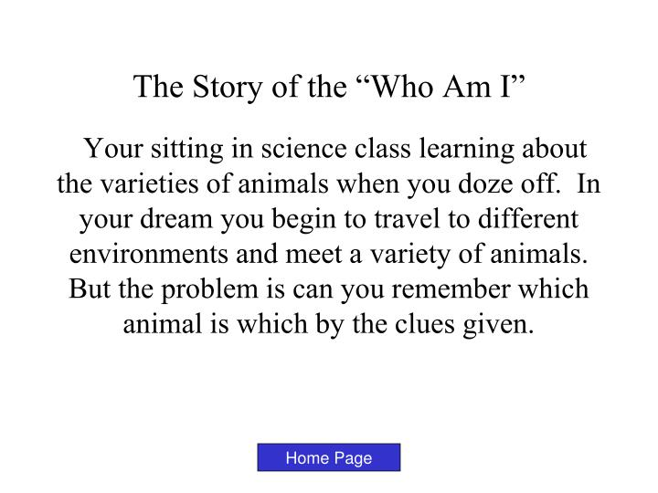 The story of the who am i