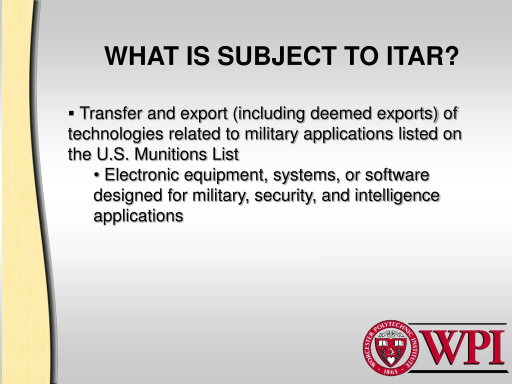 WHAT IS SUBJECT TO ITAR?