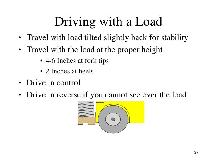 Driving with a Load