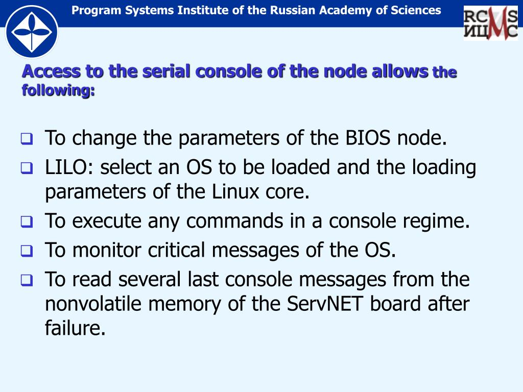 Access to the serial console of the node allows
