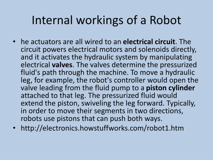 Internal workings of a Robot