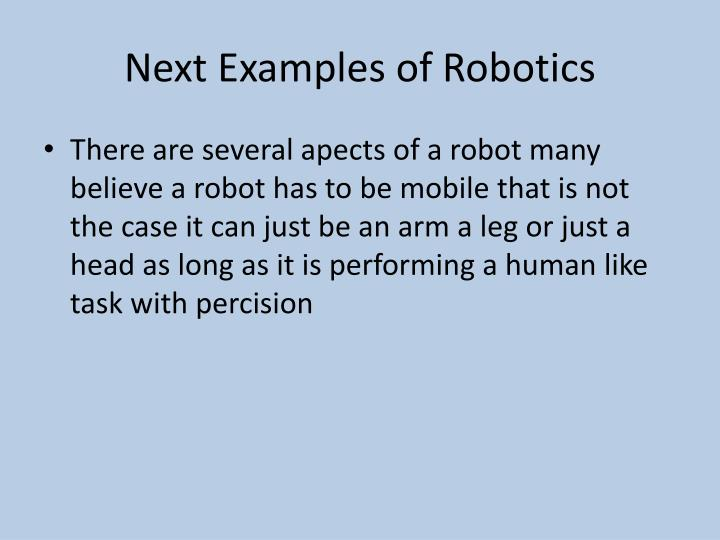 Next Examples of Robotics
