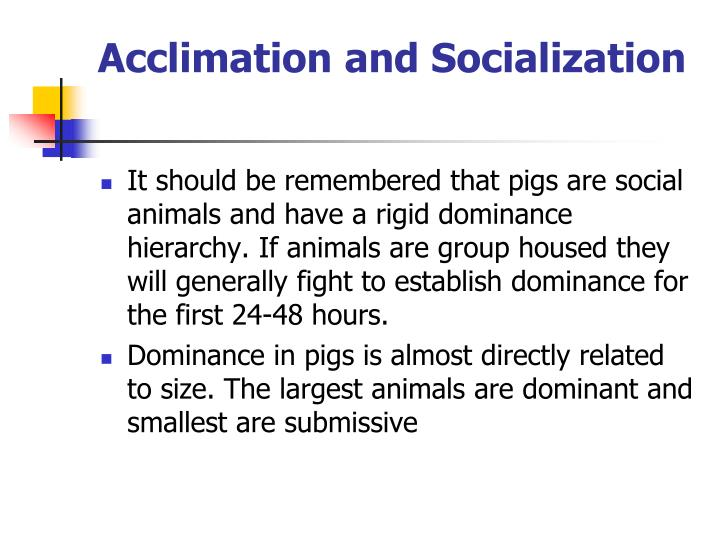 Acclimation and Socialization