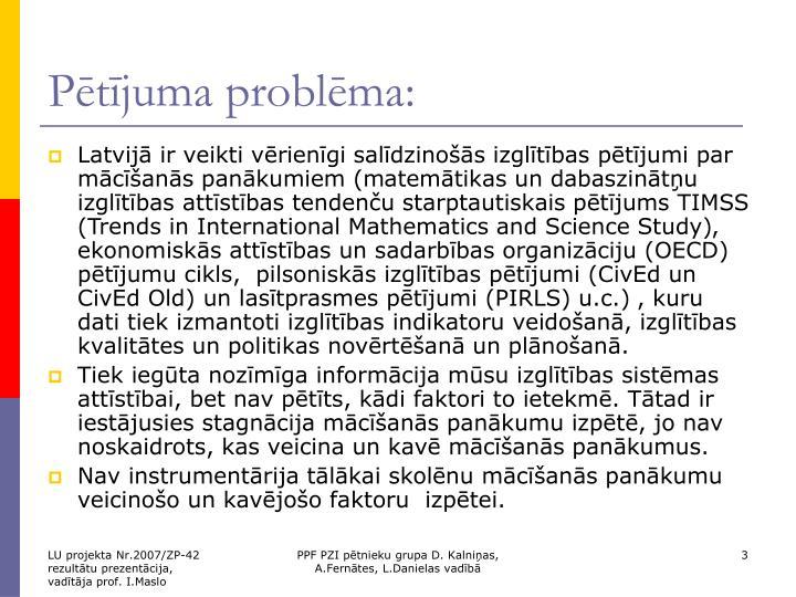Pētījuma problēma: