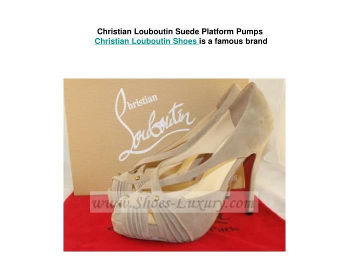 Christian Louboutin Suede Platform Pumps