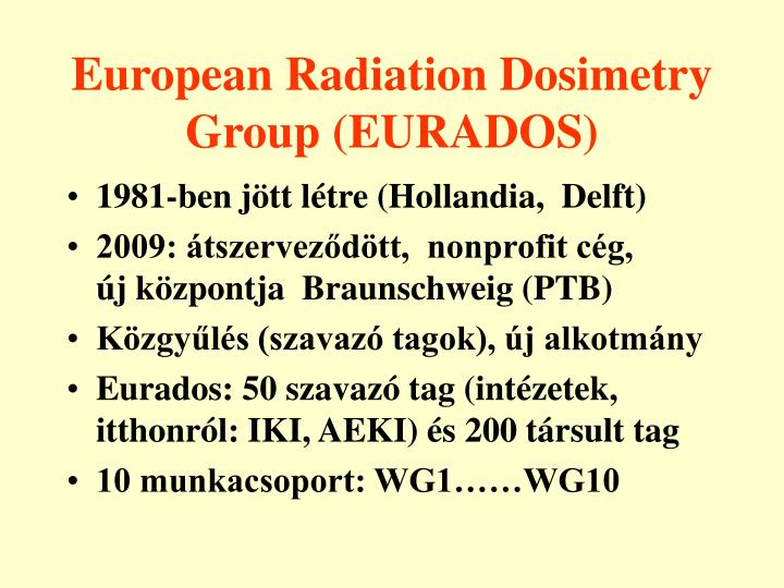 European Radiation Dosimetry Group (EURADOS)