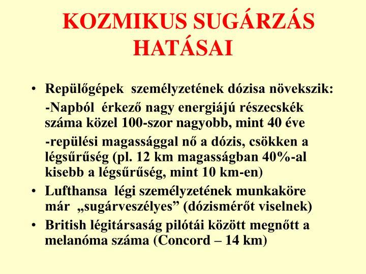KOZMIKUS SUGÁRZÁS HATÁSAI
