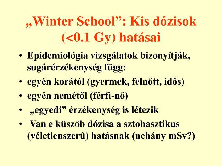 """""""Winter School"""": Kis dózisok (<0.1 Gy) hatásai"""