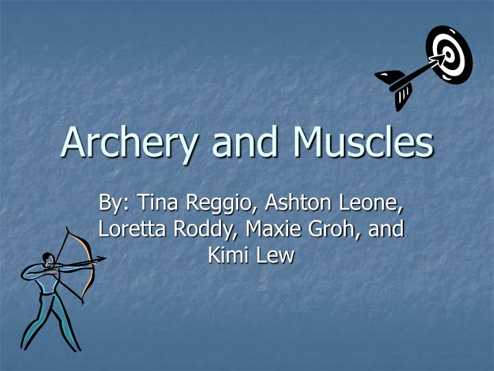 Archery and muscles l.jpg