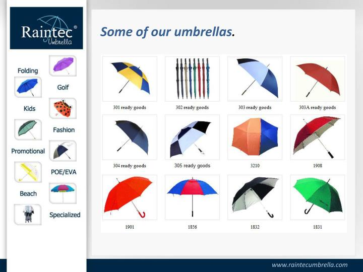 Some of our umbrellas