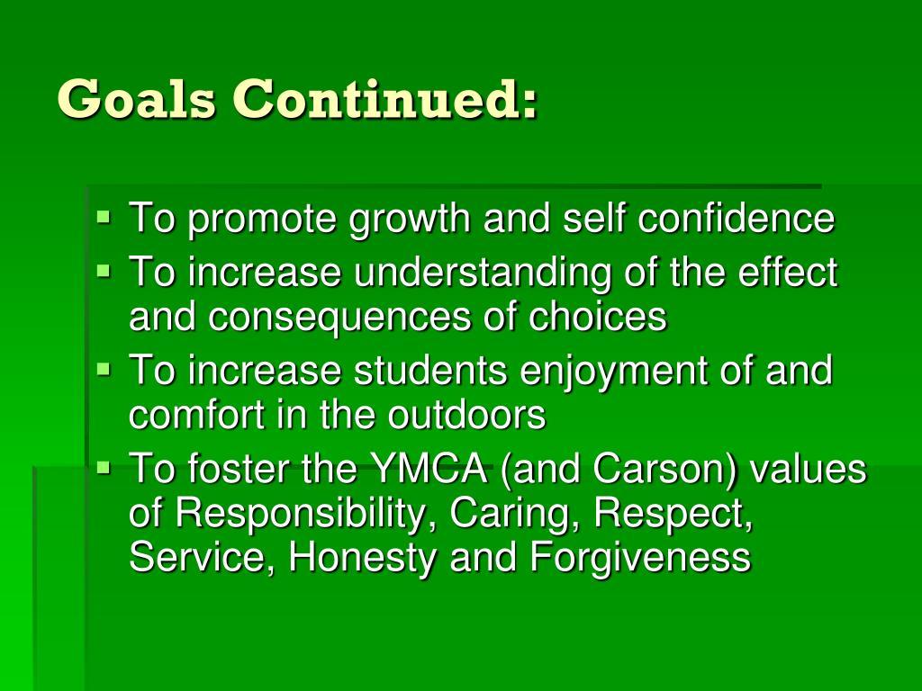 Goals Continued: