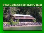 powell marine science center