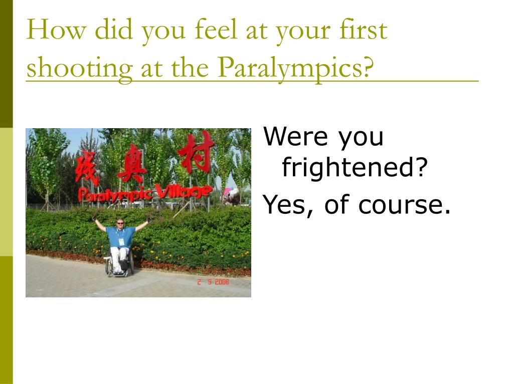 How did you feel at your first shooting at the Paralympics?