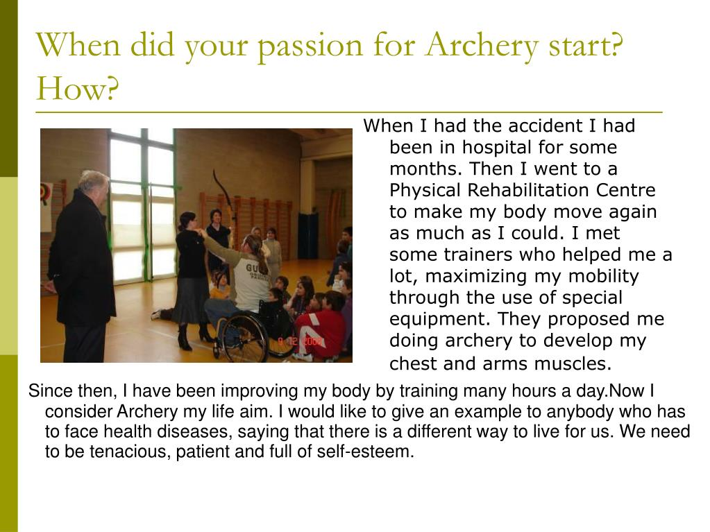 When did your passion for Archery start? How?