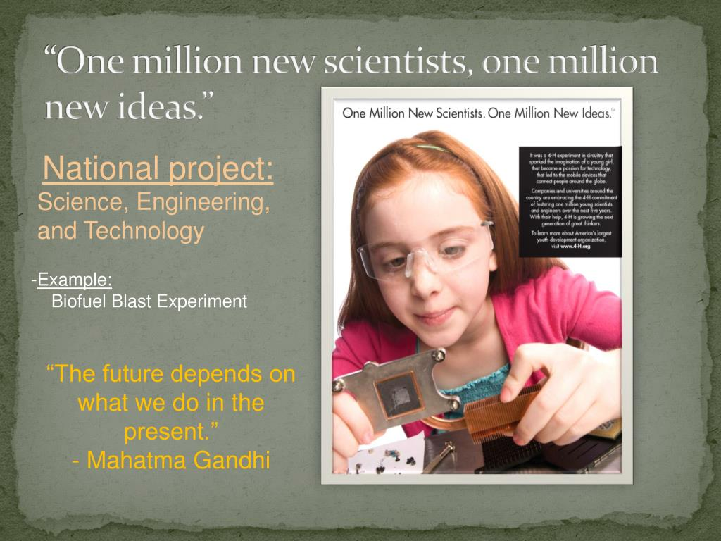 """One million new scientists, one million new ideas."""