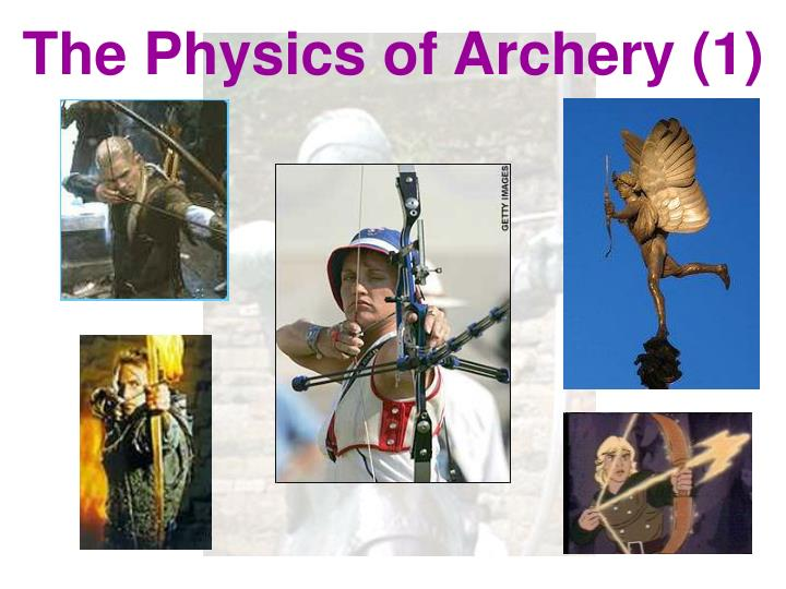 The Physics of Archery (1)