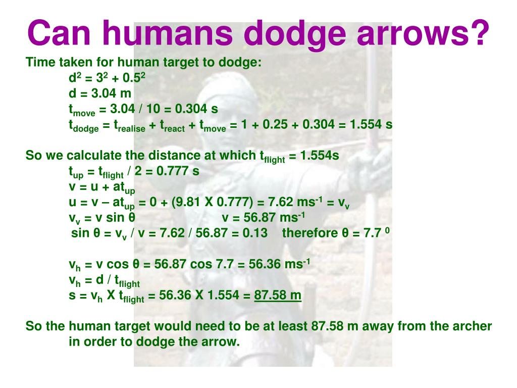 Can humans dodge arrows?