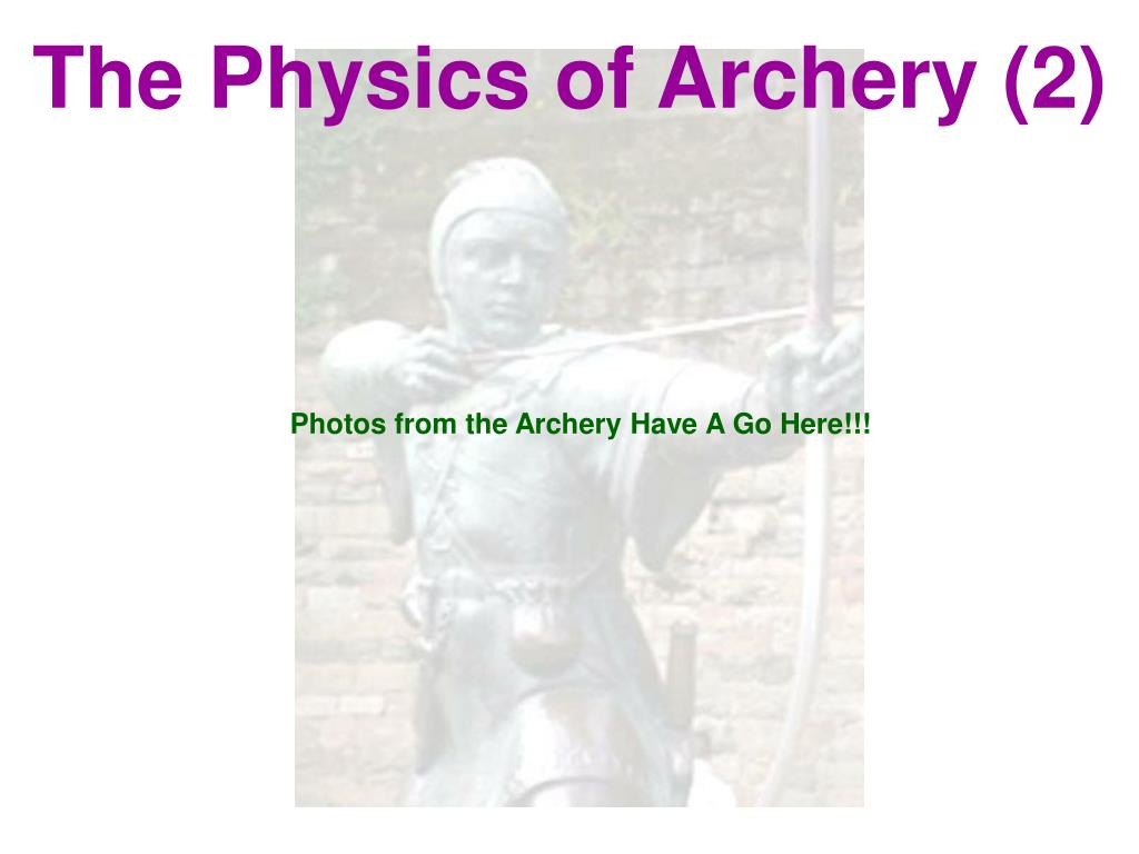 The Physics of Archery (2)