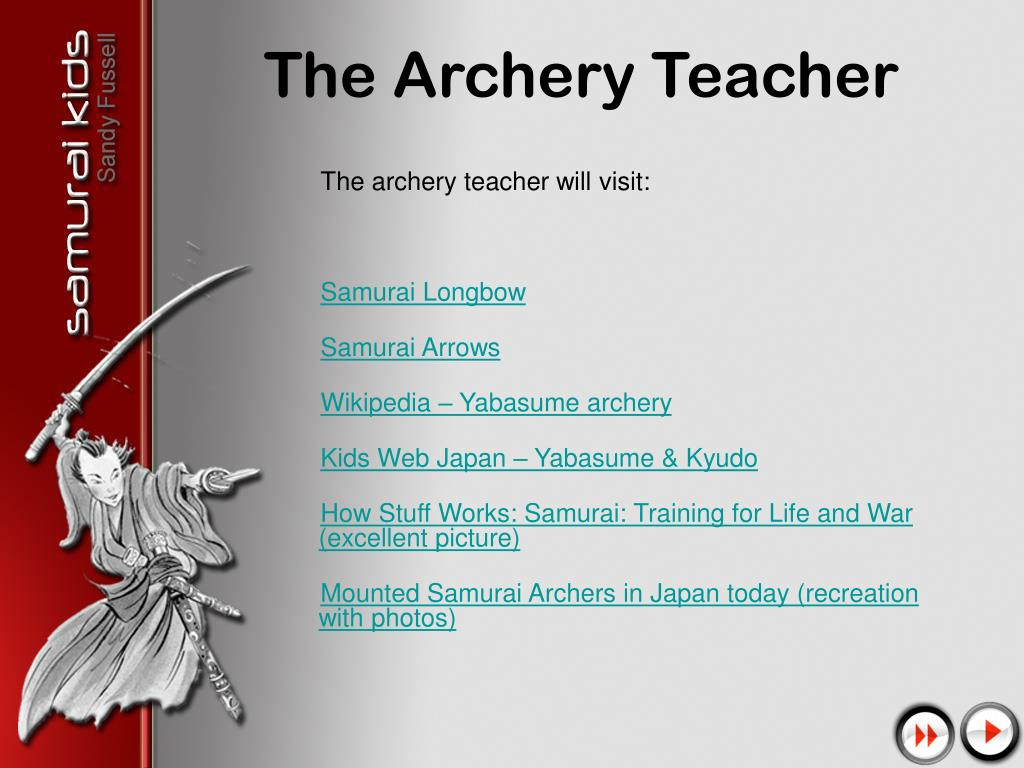 The archery teacher will visit: