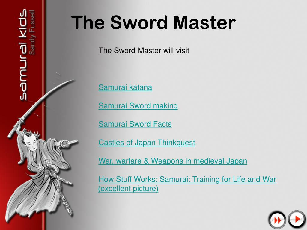 The Sword Master will visit