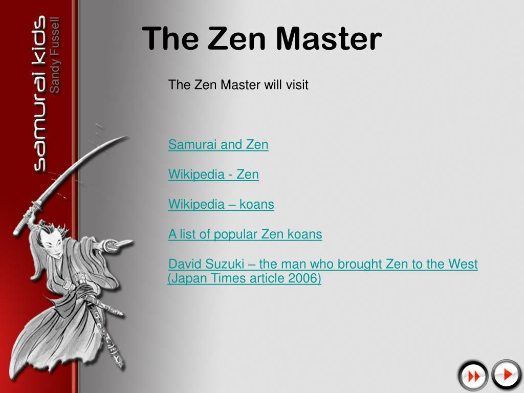 The Zen Master will visit