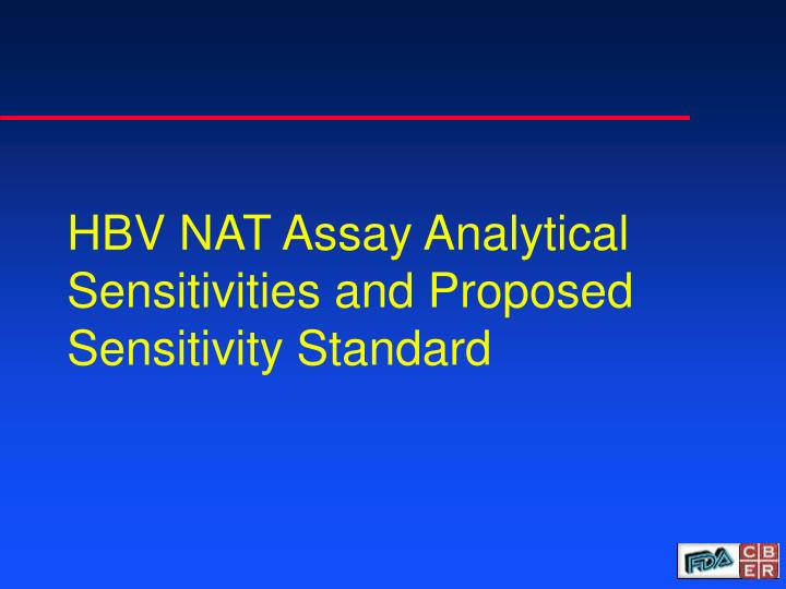HBV NAT Assay Analytical Sensitivities and Proposed Sensitivity Standard