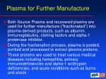 plasma for further manufacture