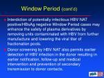 window period cont d