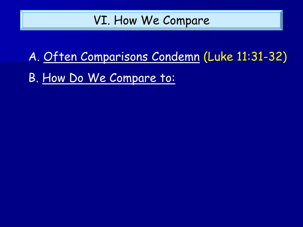 VI. How We Compare