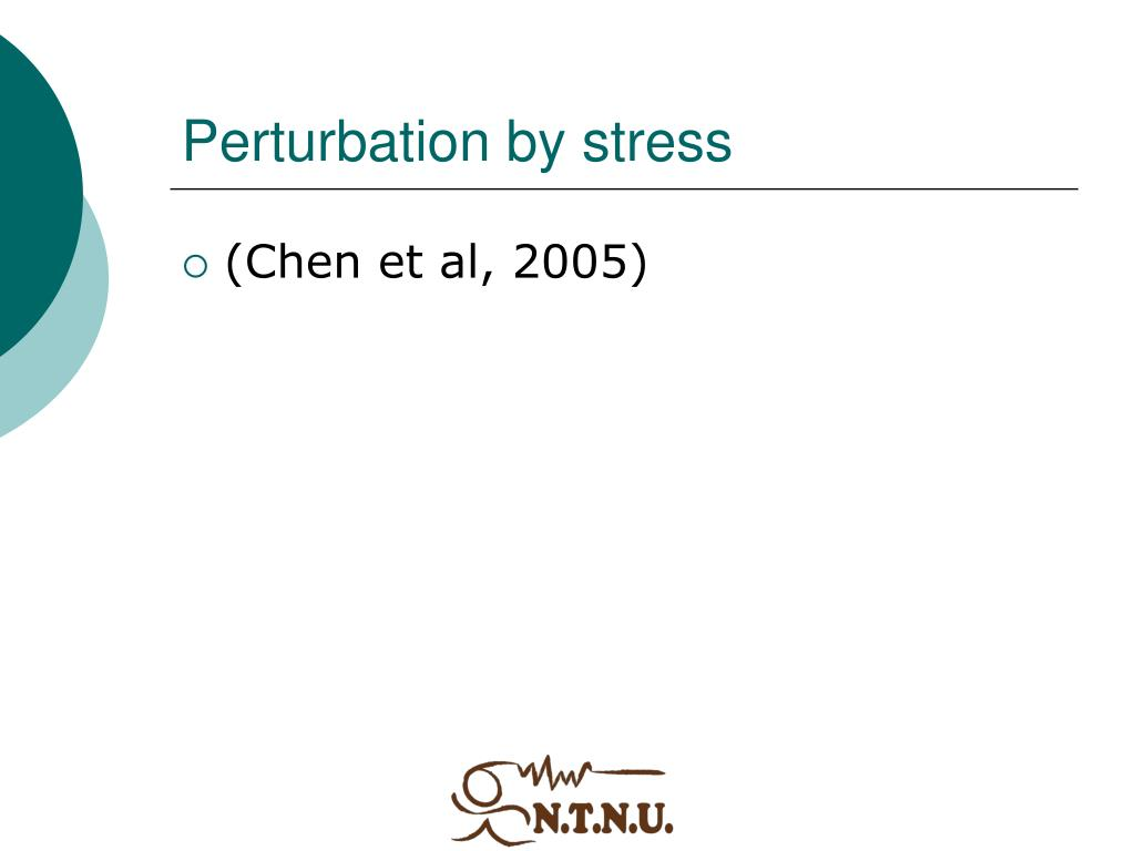 Perturbation by stress