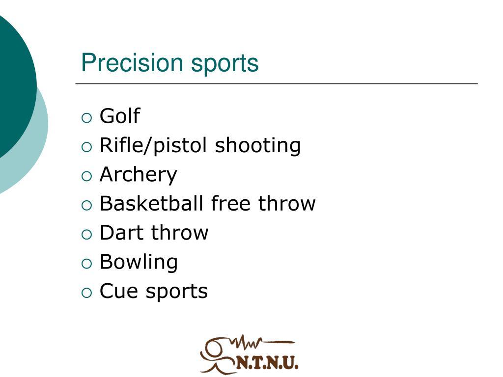 Precision sports