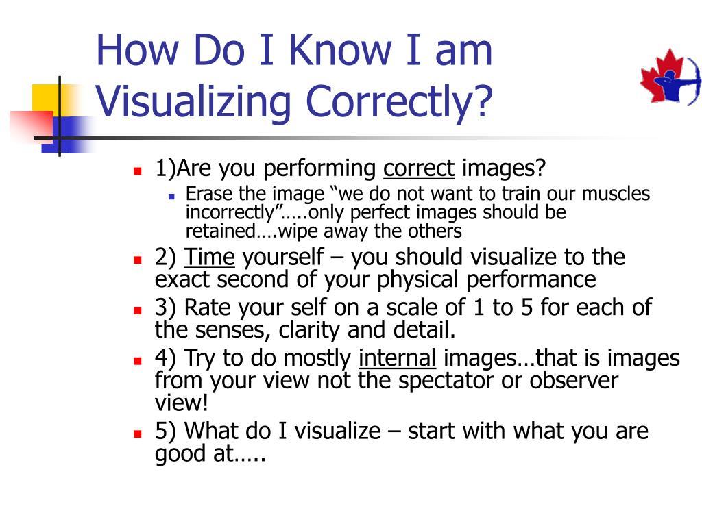 How Do I Know I am Visualizing Correctly?