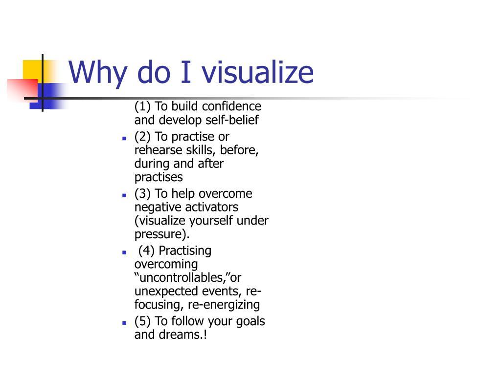 Why do I visualize