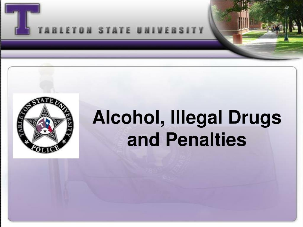 Alcohol, Illegal Drugs