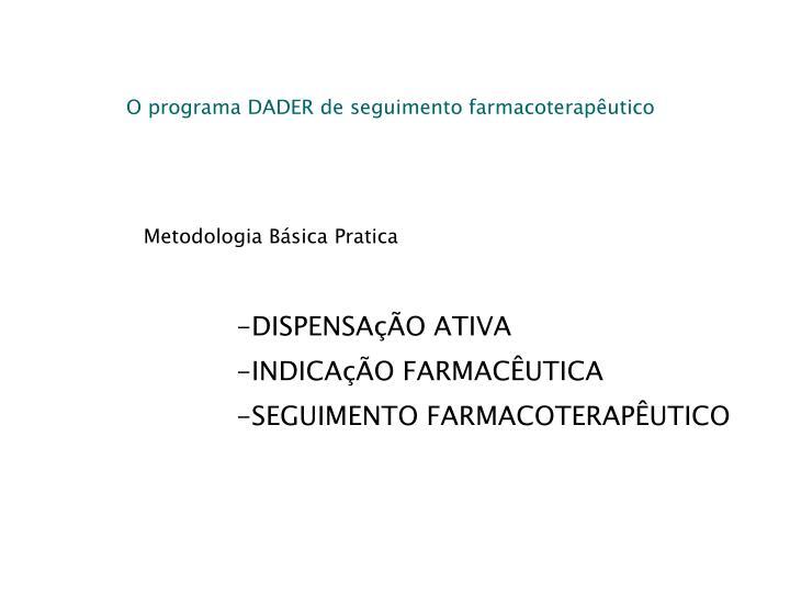 O programa DADER de seguimento farmacoteraputico
