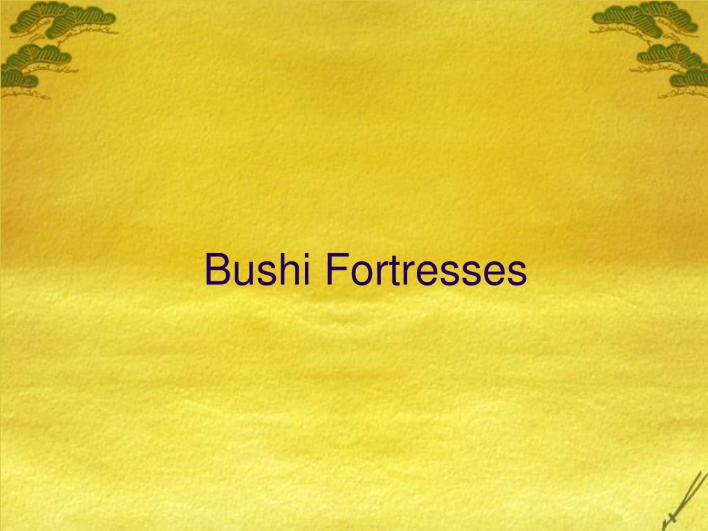Bushi Fortresses