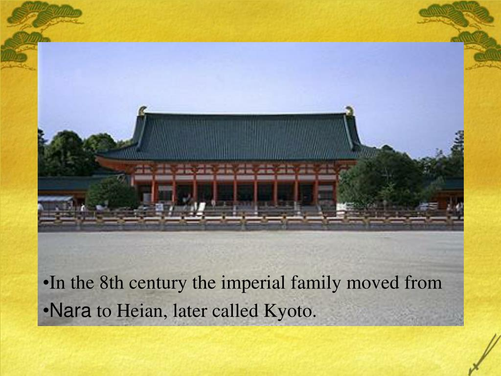 In the 8th century the imperial family moved from