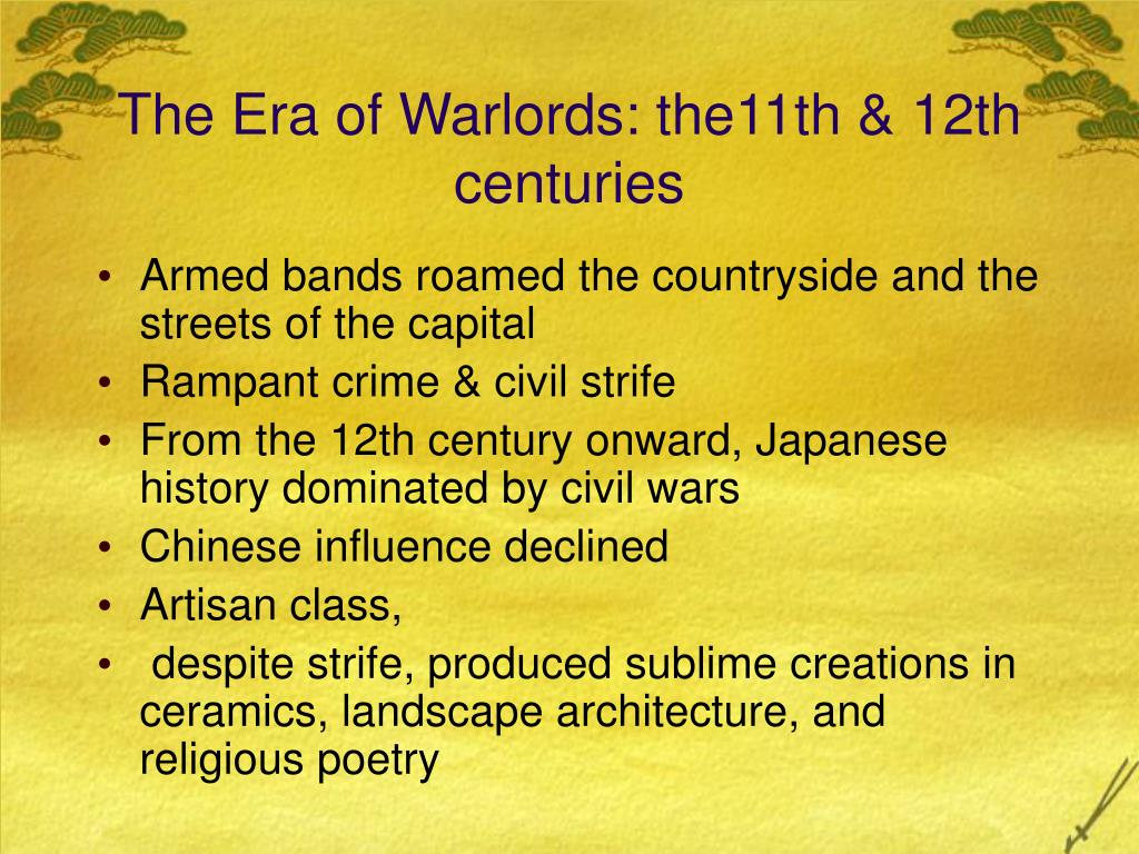 The Era of Warlords: the11th & 12th centuries