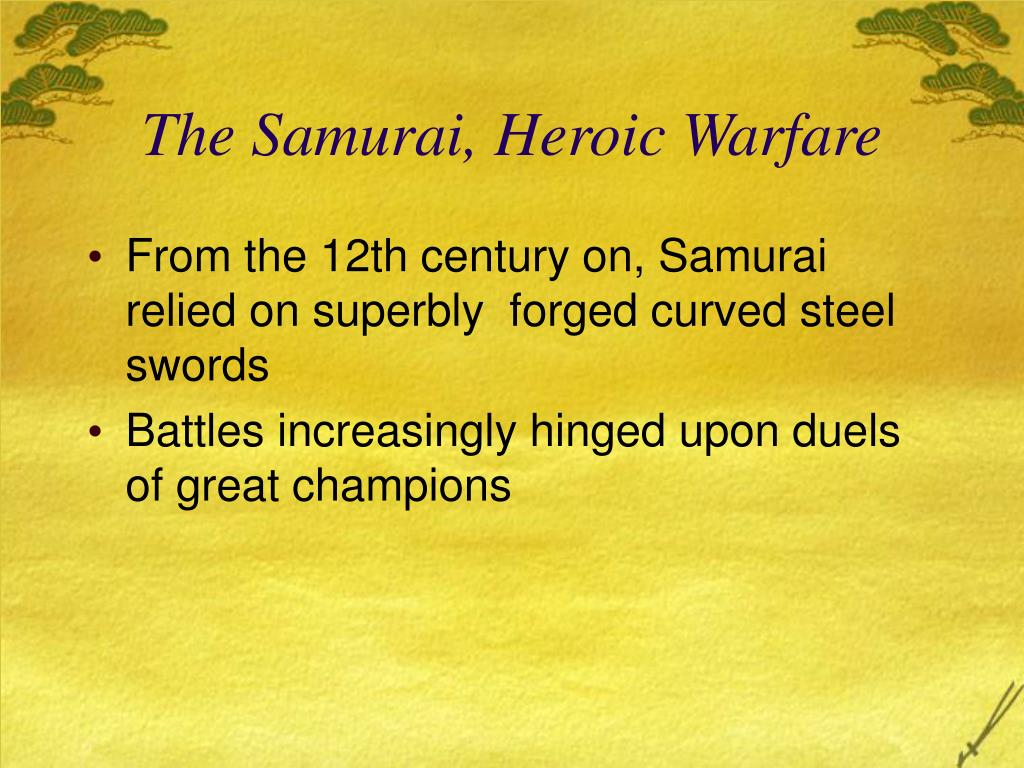 The Samurai, Heroic Warfare