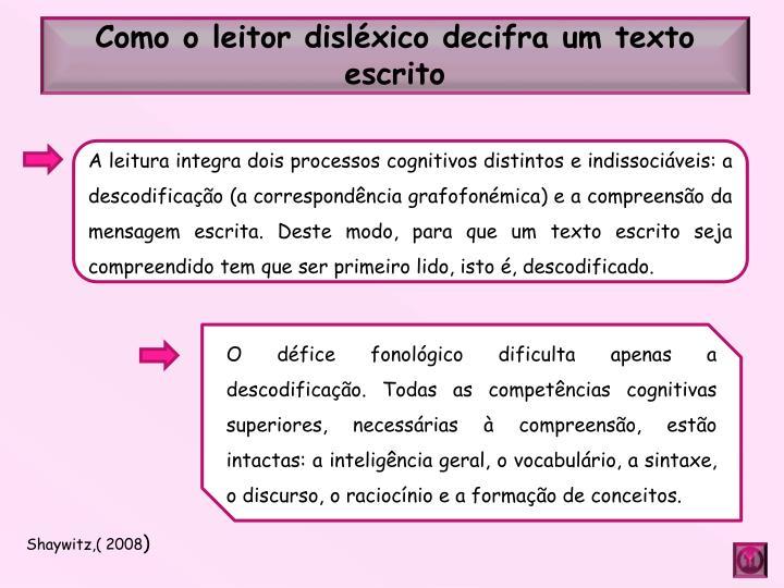 Como o leitor disléxico decifra um texto escrito