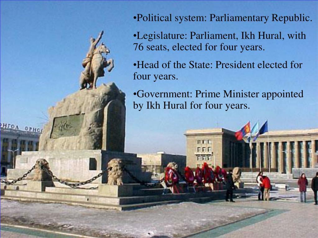 Political system: Parliamentary Republic.
