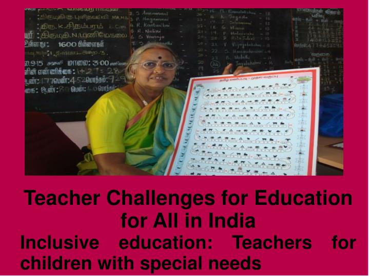 Teacher Challenges for Education for All in India