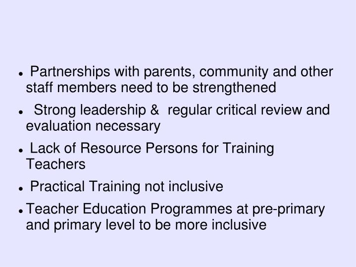 Partnerships with parents, community and other staff members need to be strengthened